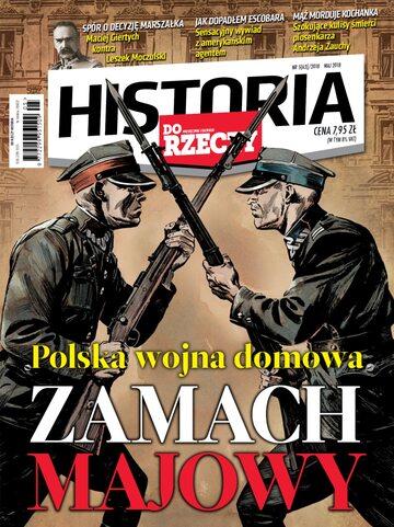 """Okładka miesięcznika """"Historia Do Rzeczy"""" nr 5/2018 (63)"""