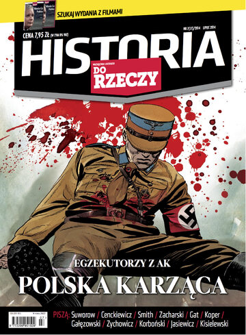 """Okładka miesięcznika """"Historia Do Rzeczy"""" nr 7/2014 (17)"""